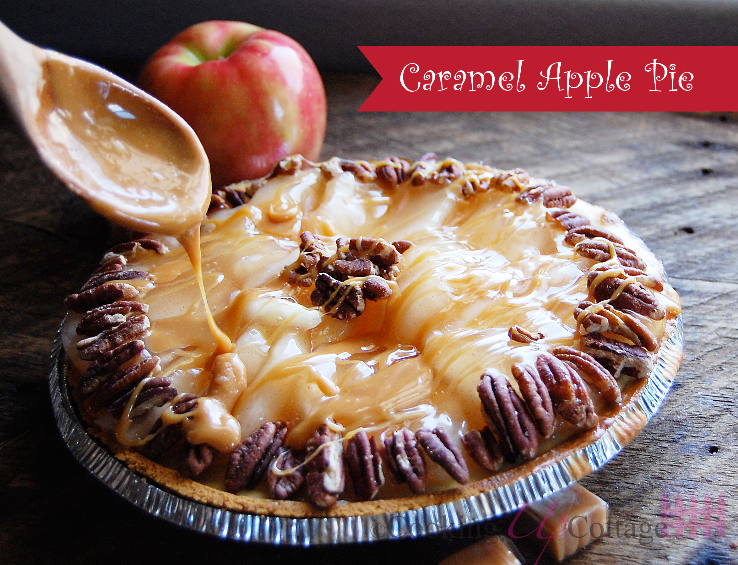 Caramel Apple Pie Cooking Up Cottage